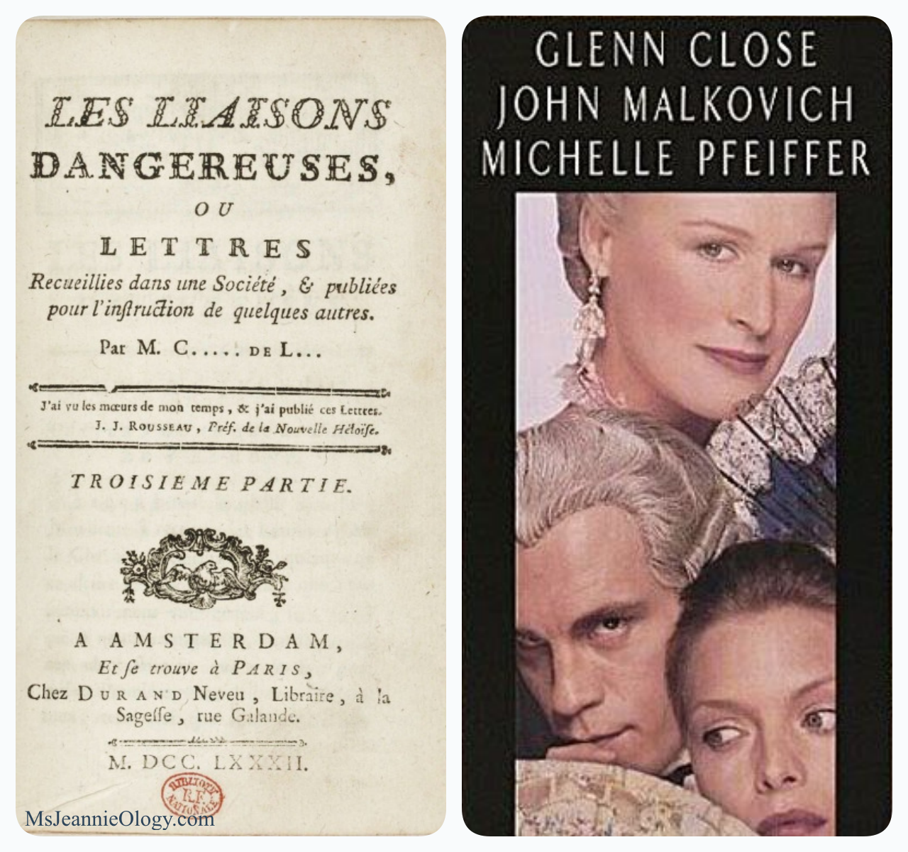 In 1782 French author Pierre Choderlos de Laclos wrote Les Liaisons Danger. Just under 200 years later, the movie Dangerous Liasiasons premiered starring Glenn Close