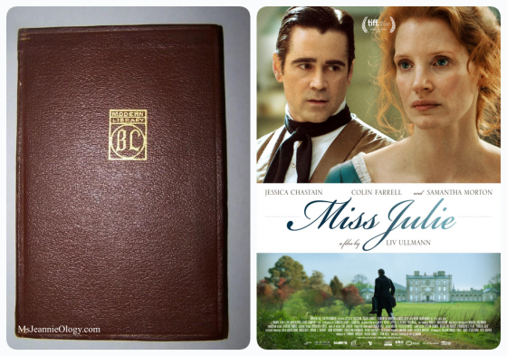 Miss Julie was a play written by Swedish author August Strindberg in 1888. It was made into a beautifully filmed movie starring Jessica Chastain and Colin Farrell in 2014.