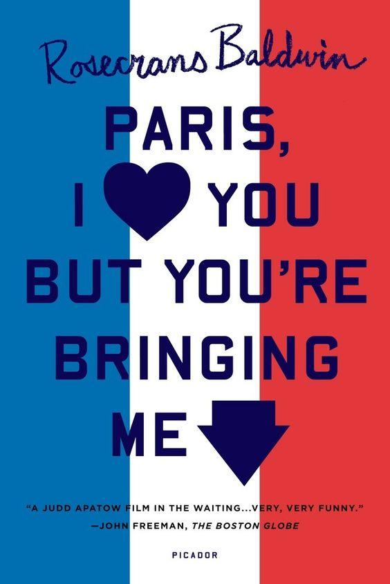 paris-i-love-you-but-youre-bringing-me-down-rosecrans-baldwin